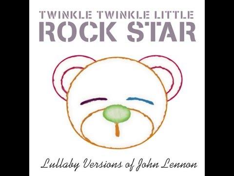 Imagine Lullaby Versions of John Lennon by Twinkle Twinkle Little Rock Star
