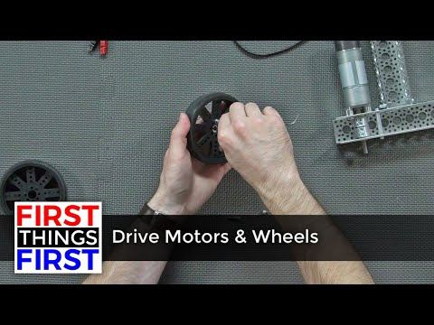 First Things First - Drive Motors & Wheels