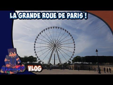 DERNIER TOUR DE LA GRANDE ROUE DE PARIS ! (Vlog) - [HD]