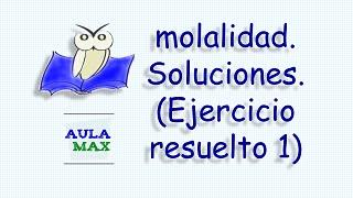 Video molalidad. Ejercicio Resuelto No. 1 download MP3, 3GP, MP4, WEBM, AVI, FLV Juli 2018