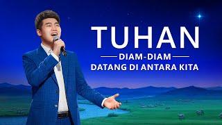 Lagu Rohani Kristen 2020 - Tuhan Diam-diam datang di Antara Kita