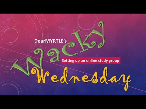 WACKY Wednesday - Setting Up an Online Study Group