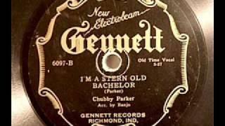 Chubby Parker-I'm A Stern Old Bachelor