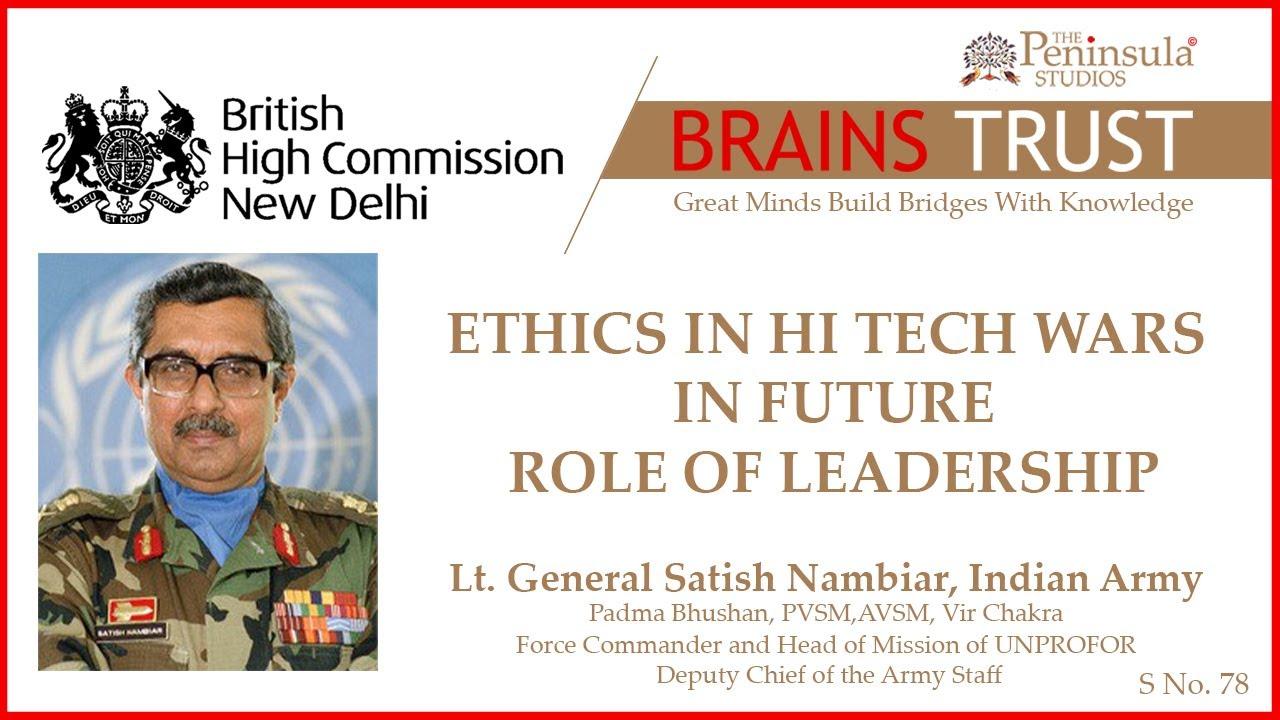 Ethics in War   Lt. General Satish Nambiar   Brains Trust India