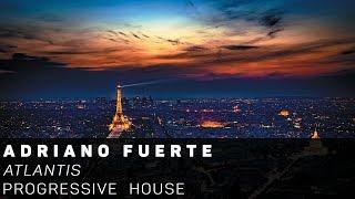 [Progressive  House]Adriano Fuerte - Atlantis