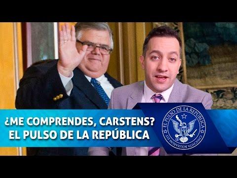 ¿ME COMPRENDES, CARSTENS? - EL PULSO DE LA REPÚBLICA
