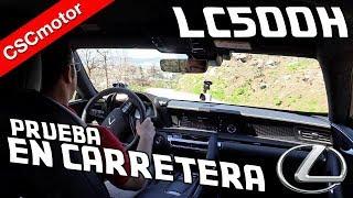 Lexus LC500h - 2018 | Prueba en carretera