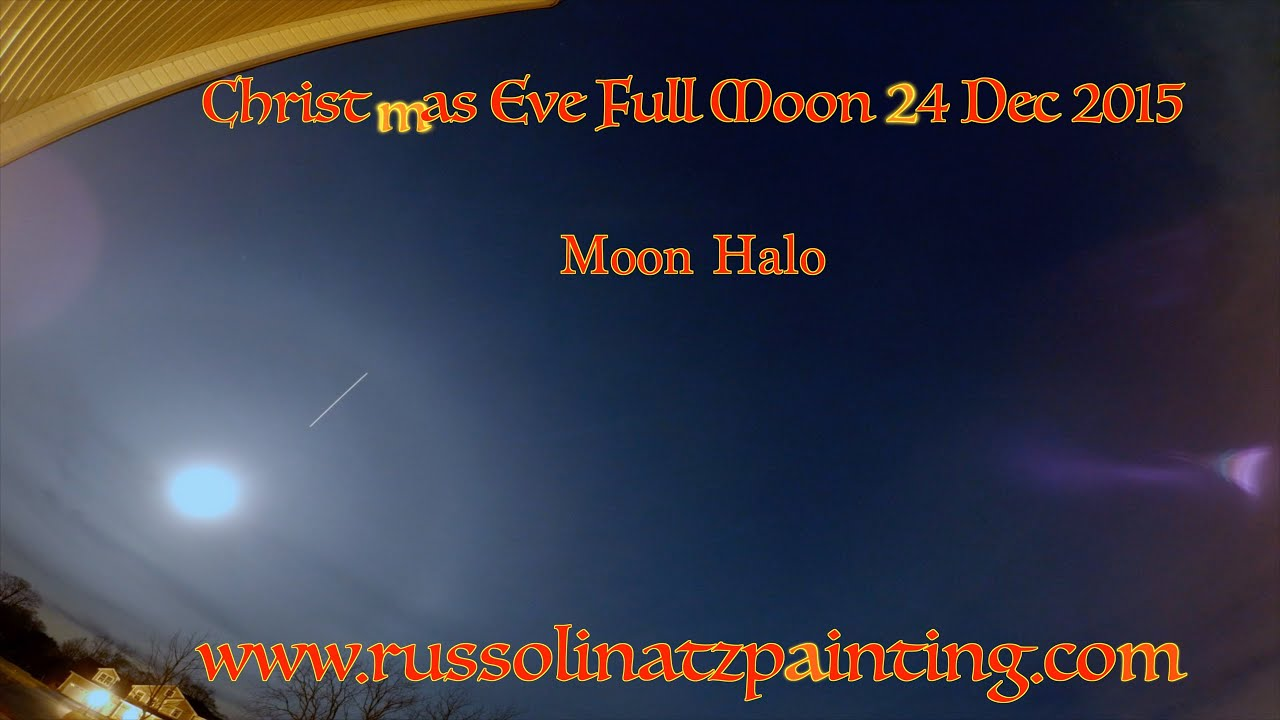 Christmas Eve Full Moon with Lunar Halo - Hartford, Ct 24 Dec 2015 ...