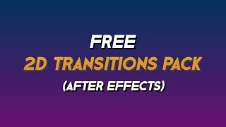 FREE 2D Transitions Pack (After effects) Motion FX