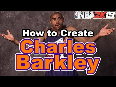 NBA 2K19 How To Create Charles Barkley With Attributes, Tendencies, And More!