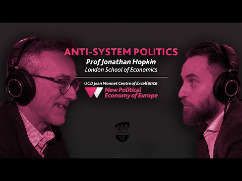 Anti-system Politics - Jonathan Hopkin | Europe's New Political Economy Podcast (S02E02)