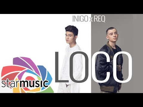 Inigo Pascual x REQ  Loco  Music