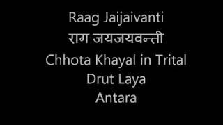 jaijaivanti chhota khayal trital dekho sakhi nahi mane murari tutorial