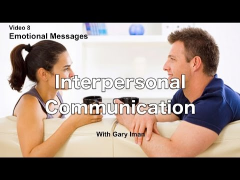 Interpersonal Communication - Emotional Messages