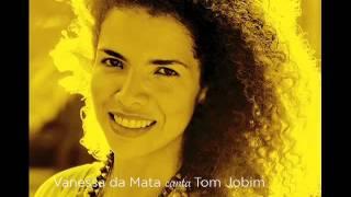 Vanessa da Mata canta Tom Jobim - Desafinado