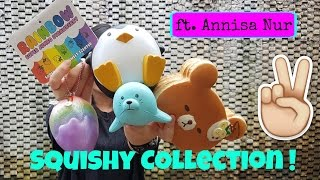 Squishy Collection ! - Collab w/ Annisa Nur