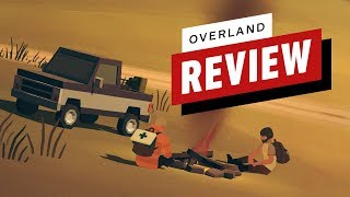 Overland Review (Video Game Video Review)