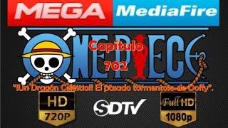 One Piece Capítulo 702 Full HD 1080p/720p/HD Lite + Sub Español Latino Completo Mega MediaFire