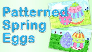 Art Exploration - Patterned Spring Eggs