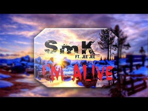 SmK (Ft. jee jee) - I'm Alive