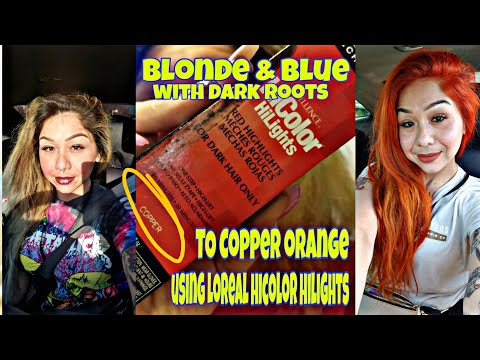 Blonde & Blue With Dark Roots To BRIGHT ORANGE/ No Bleach/using Loreal Hicolor Hilights COPPER