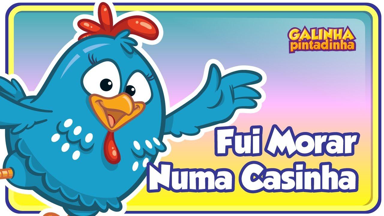 Fui Morar Numa Casinha - Clipe Música Oficial - Galinha Pintadinha DVD 3