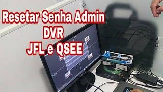 Resetar Senha admin do DVR JFL e DVR QSEE ! Resolvido