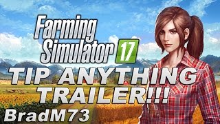 Farming Simulator 17 - Tip Anything Gameplay Trailer + Review!!