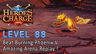 Heroes Charge : Level 88 - Beat Burning Phoenix V