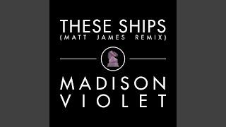 These Ships (Matt James Radio Edit)