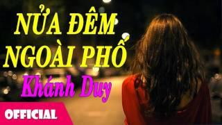 Nửa Đêm Ngoài Phố - Khánh Duy [Official Audio]