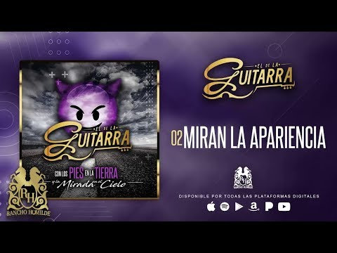 El De La Guitarra - Miran La Apariencia [Official Audio]