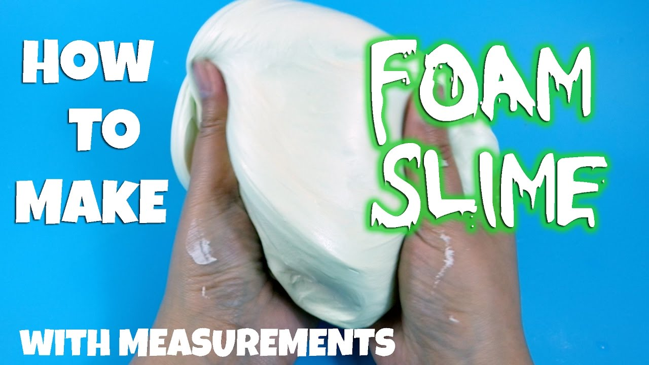 How To Make Foam Slime (with Measurements)