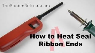 How to Heat Seal Ribbon Ends - TheRibbonRetreat.com