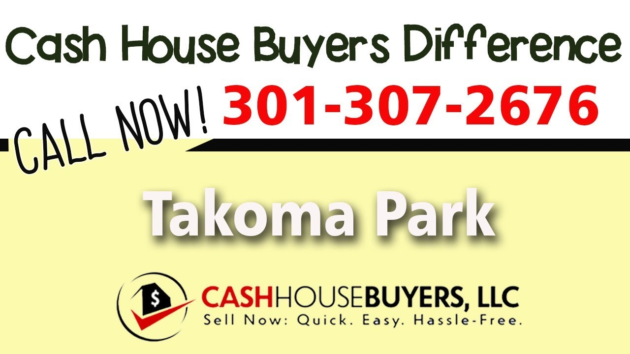 Cash House Buyers Difference in Takoma Park MD | Call 301 307 2676 | We Buy Houses Takoma Park MD