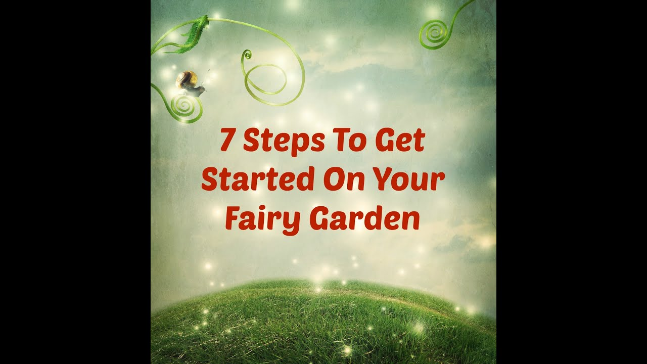 Fairy Gardens 7 Easy Steps To Start Your Fairy Garden