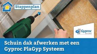 How to: Schuin dak afwerken met een Gyproc PlaGyp Systeem