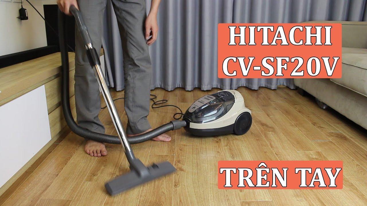 Máy hút bụi Hitachi CV-SF20V chính hãng Made in Thái Lan - YouTube