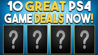 10 GREAT PS4 Game Deals NOW! (Digital + Physical PlayStation 4 Deals)
