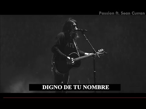 Passion - Worthy Of Your Name (Sub Español) Ft. Sean Curran