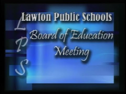 Lawton Public Schools: Board of Education Meeting May 7th, 2018