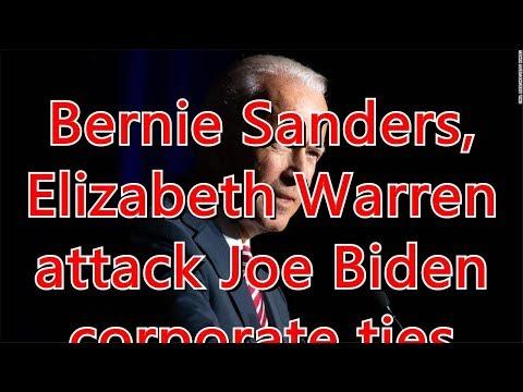 Bernie Sanders, Elizabeth Warren attack Joe Biden corporate ties