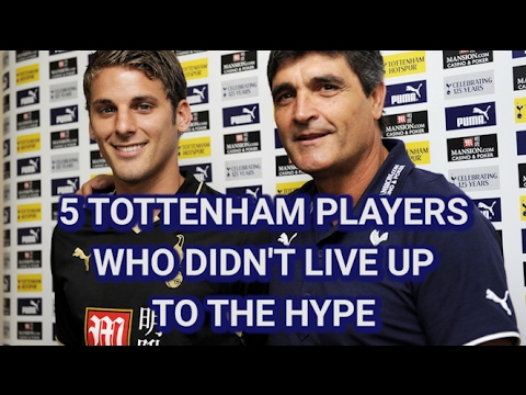 Top 5 Tottenham Players Who Didn't Live Up To The Hype