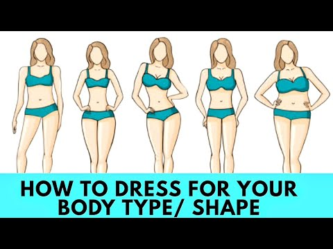 HOW TO DRESS FOR YOUR BODY TYPE/SHAPE | KNOW YOUR BODY TYPE | 2019. Http://Bit.Ly/2KBtGmj