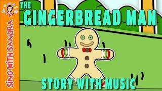 The Gingerbread Man | Children's Songs | Music For Kids | Sing With Sandra