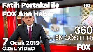 3600 ek gösterge... 7 Ocak 2019 Fatih Portakal ile FOX Ana Haber