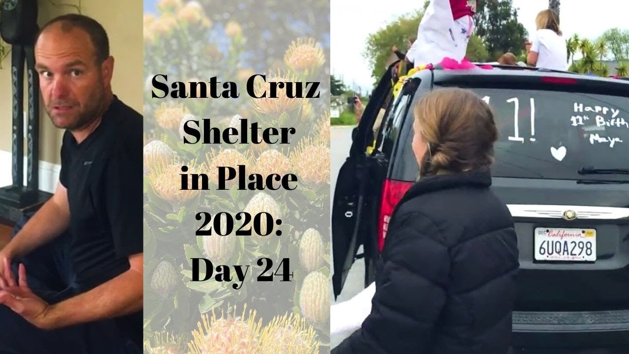Santa Cruz Shelter in Place 2020: Day 24