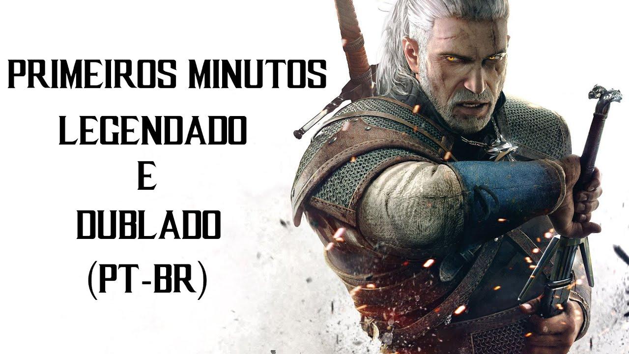 The Witcher 3: Wild Hunt (PS4) - Primeiras Duas Horas com Dublagem e  Legendas em Português do Brasil
