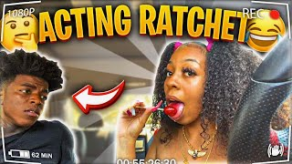 """ACTING """"RATCHET"""" TO SEE MY BOYFRIEND REACTION!"""