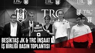 Beşiktaş JK & TRC İnşaat İş Birliği Basın Toplantısı - Beşiktaş JK